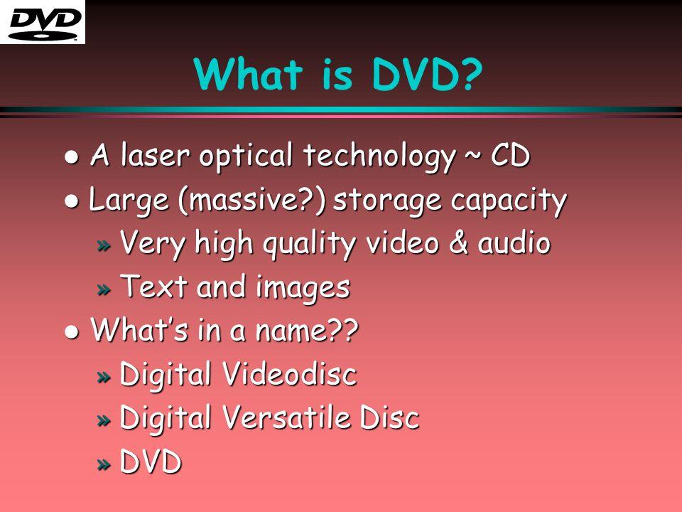 DVD Applications l DVD-Data (ROM) » Ideal for backups.