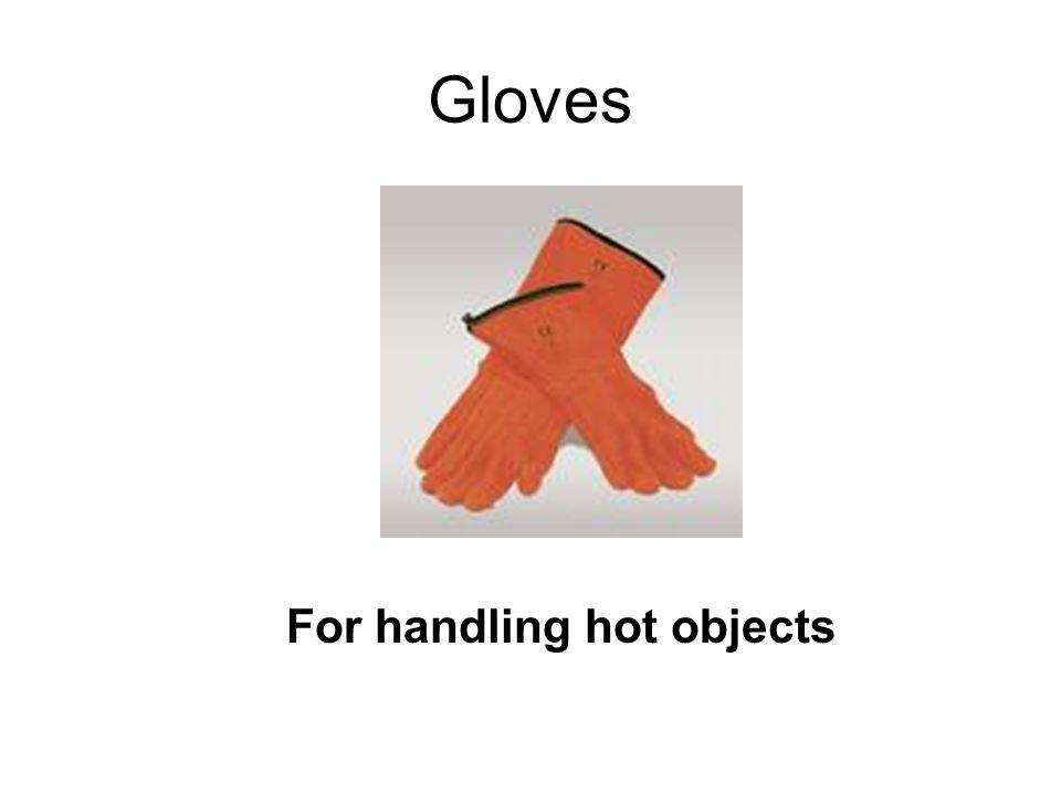 Gloves For handling hot objects