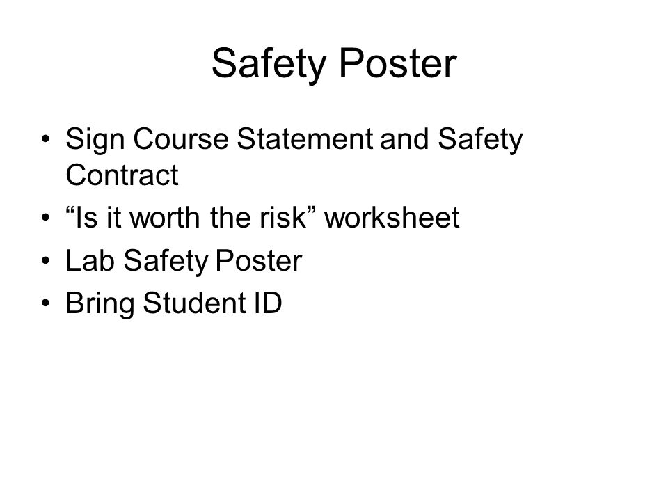 "Safety Poster Sign Course Statement and Safety Contract ""Is it worth the risk"" worksheet Lab Safety Poster Bring Student ID"