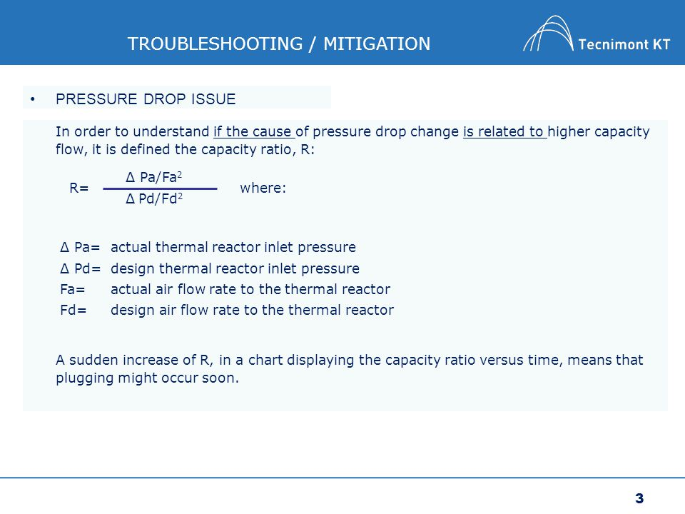 4 TROUBLESHOOTING / MITIGATION CLAUS CATALYST PROBLEMS Conversion in each reactor is directly related to the temperature increase through the bed.