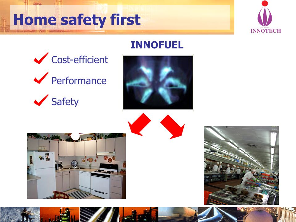 5 INNOFUEL Cost-efficient Performance Safety Home safety first