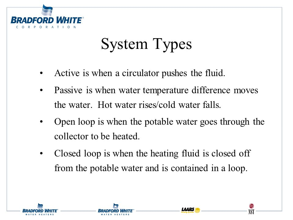 System Types Active is when a circulator pushes the fluid.