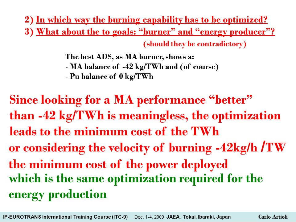 or considering the velocity of burning -42kg/h / TW the minimum cost of the power deployed 2) In which way the burning capability has to be optimized.