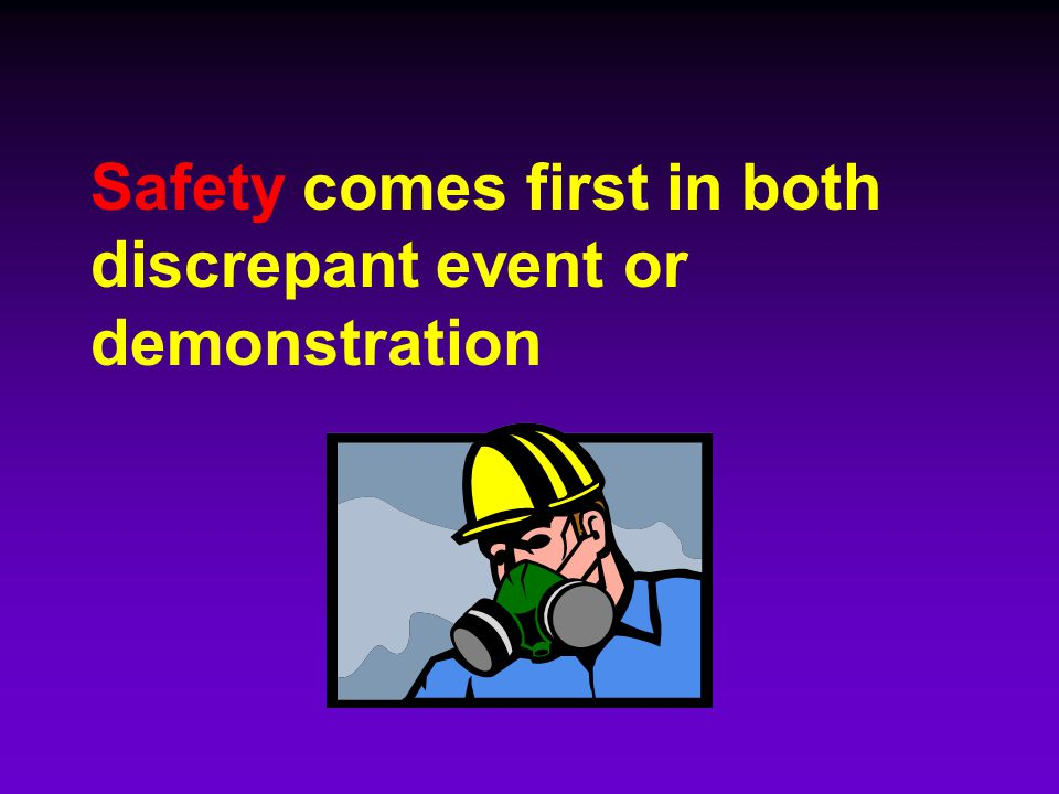 Safety comes first in both discrepant event or demonstration