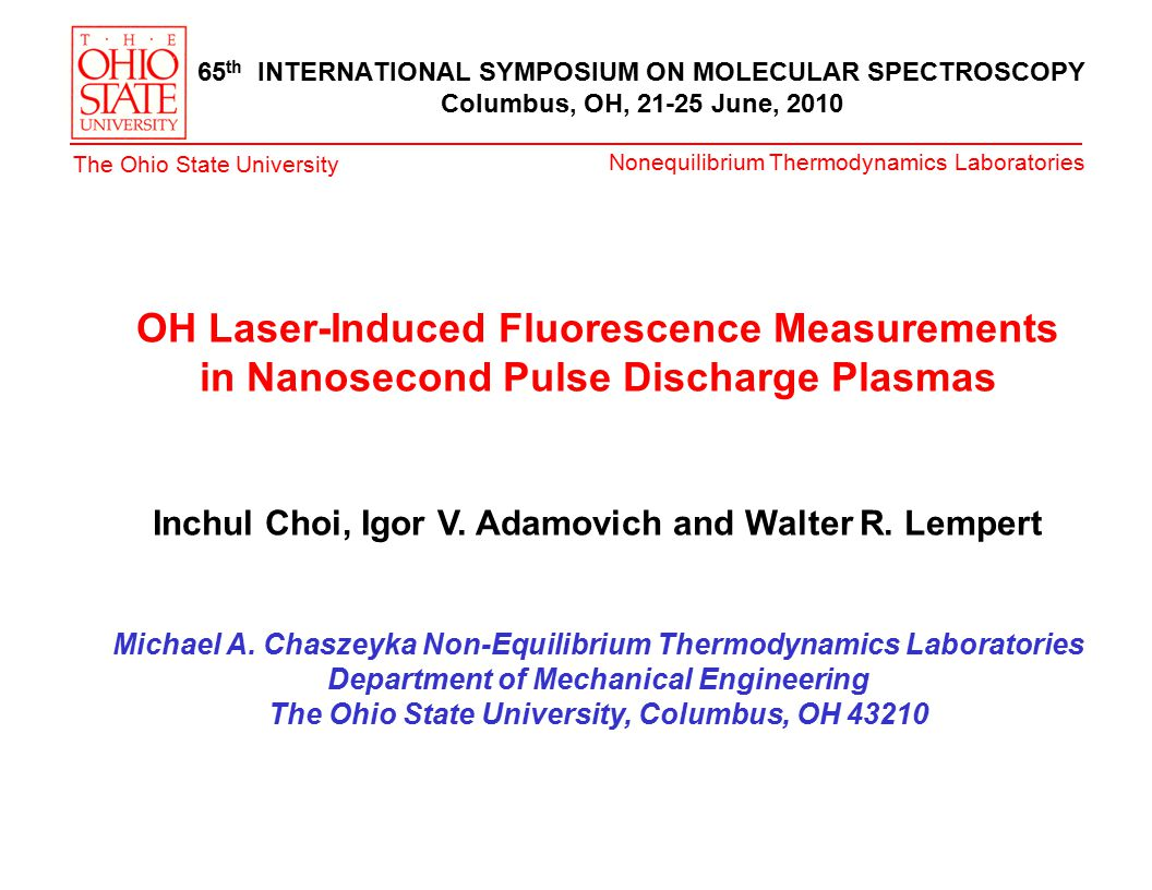Nonequilibrium Thermodynamics Laboratories The Ohio State University OH Laser-Induced Fluorescence Measurements in Nanosecond Pulse Discharge Plasmas Inchul Choi, Igor V.