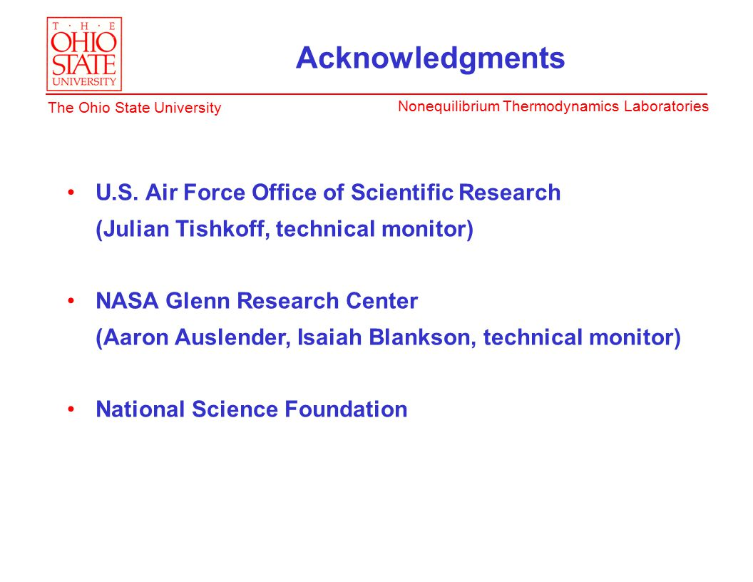 Nonequilibrium Thermodynamics Laboratories The Ohio State University Acknowledgments U.S. Air Force Office of Scientific Research (Julian Tishkoff, te