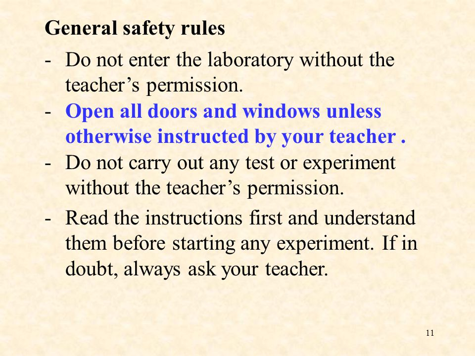 11 -Do not enter the laboratory without the teacher's permission.