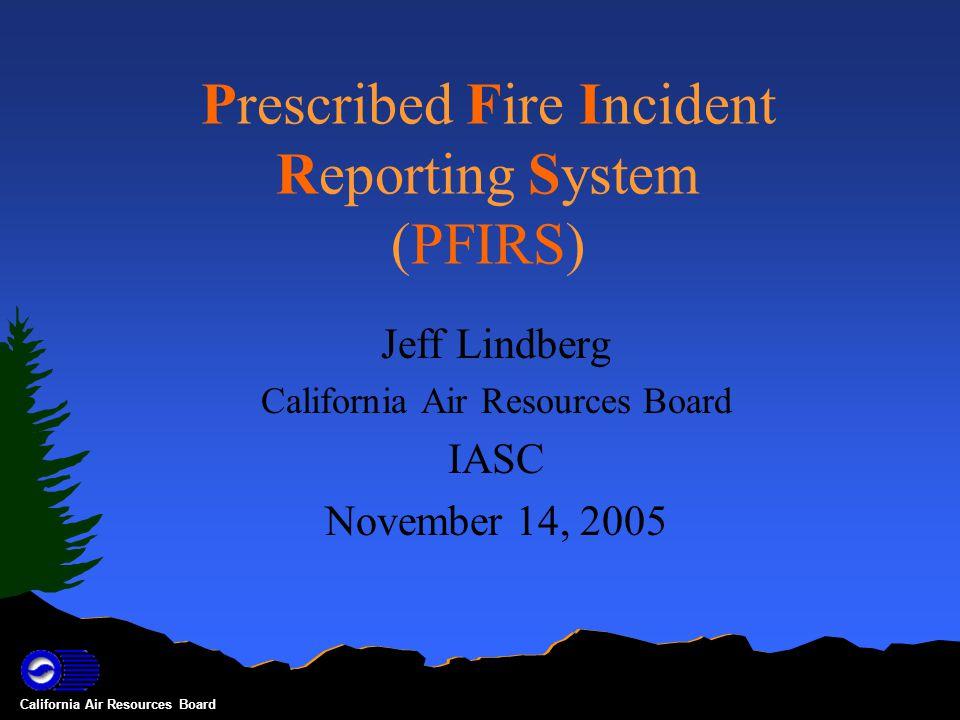 California Air Resources Board Contact Jeff Lindberg jlindber@arb.ca.gov 916.322.2832