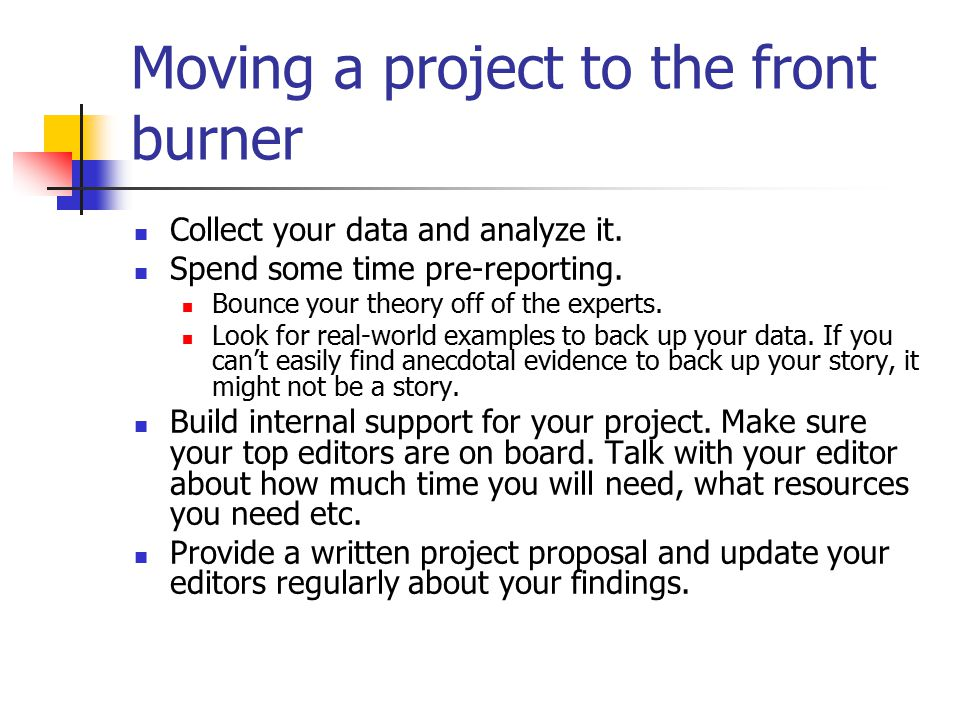 Moving a project to the front burner Collect your data and analyze it.