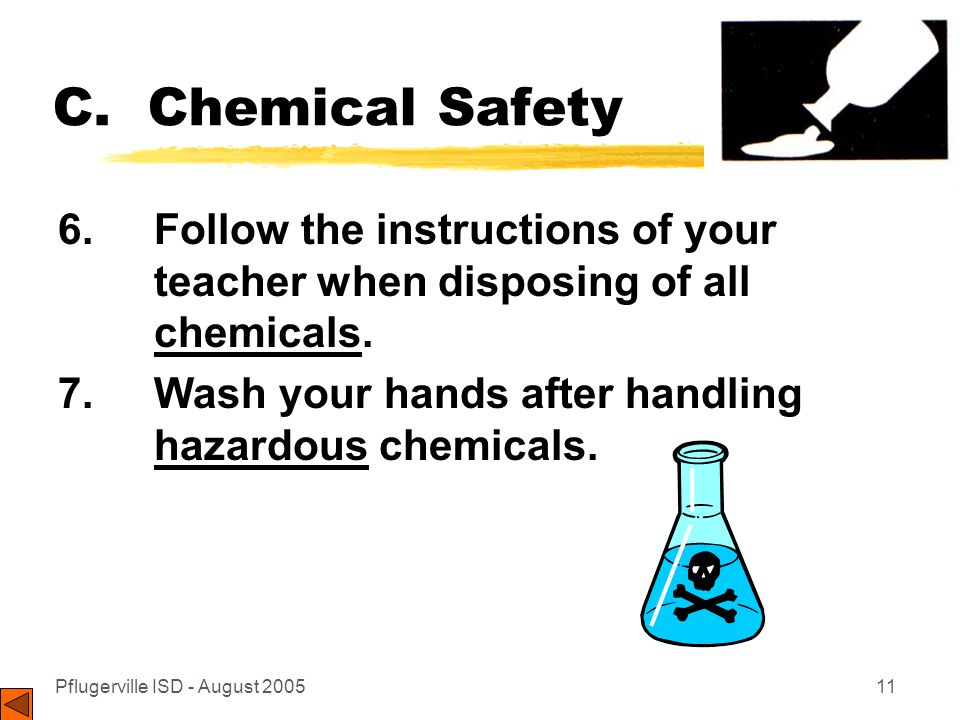 Pflugerville ISD - August 200511 C. Chemical Safety 6.