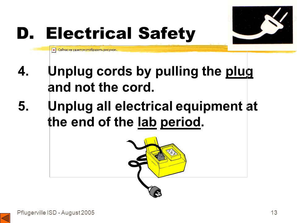 Pflugerville ISD - August 200513 D. Electrical Safety 4.
