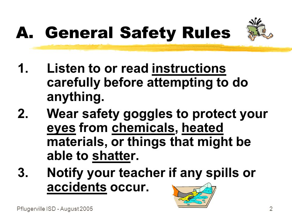 Pflugerville ISD - August 20052 A. General Safety Rules 1.