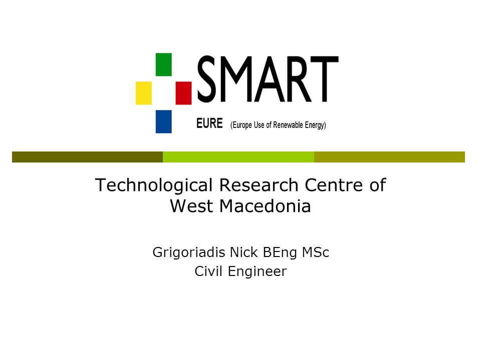 Technological Research Centre of West Macedonia Grigoriadis Nick BEng MSc Civil Engineer