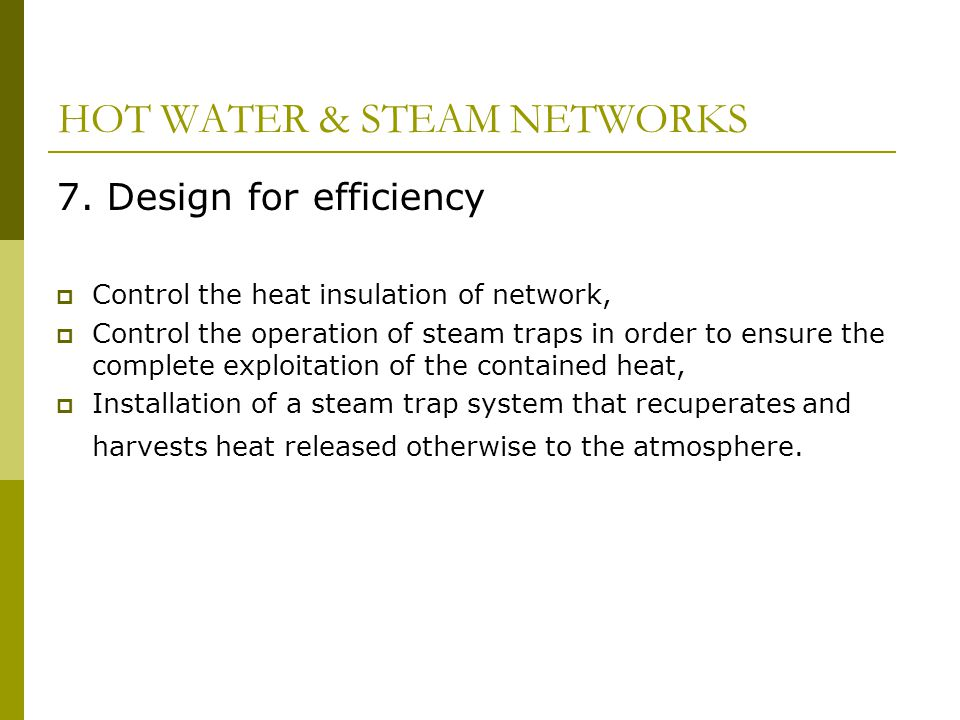 HOT WATER & STEAM NETWORKS 7.
