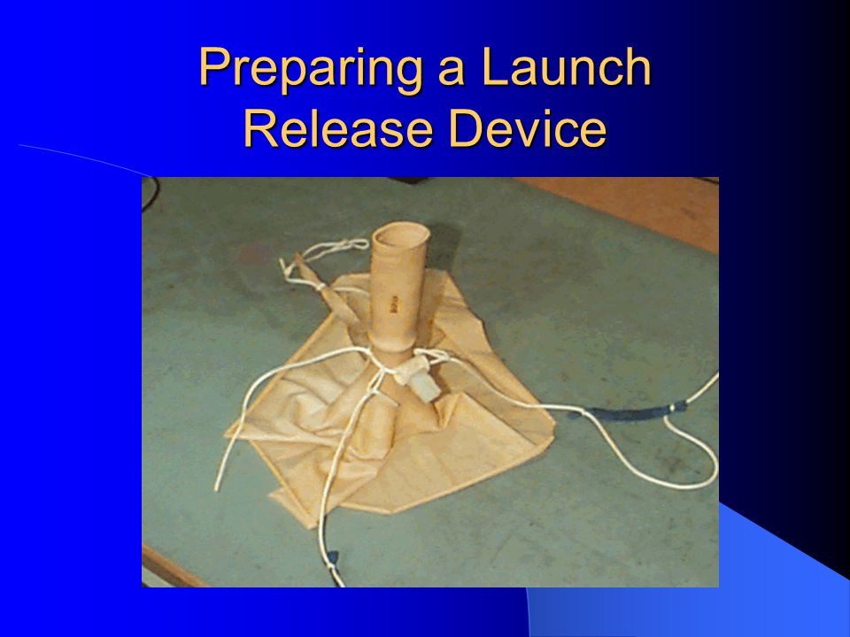 Preparing a Launch Release Device