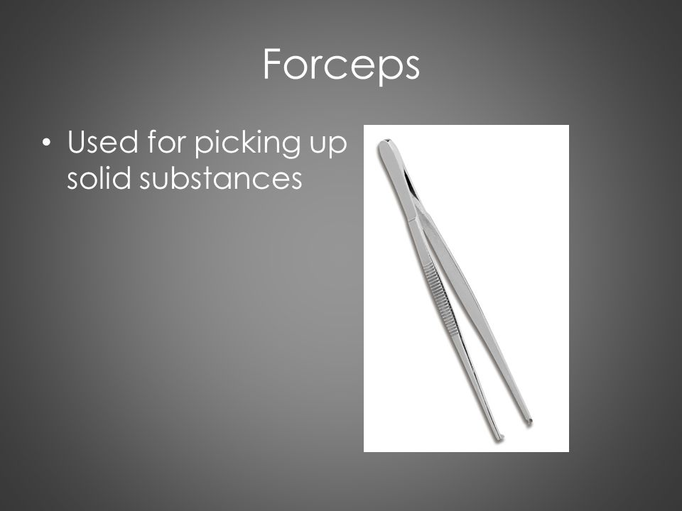Forceps Used for picking up solid substances
