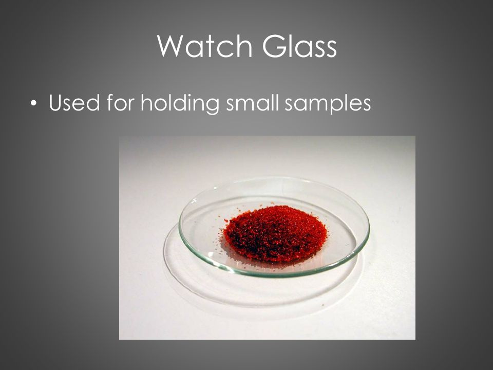 Watch Glass Used for holding small samples