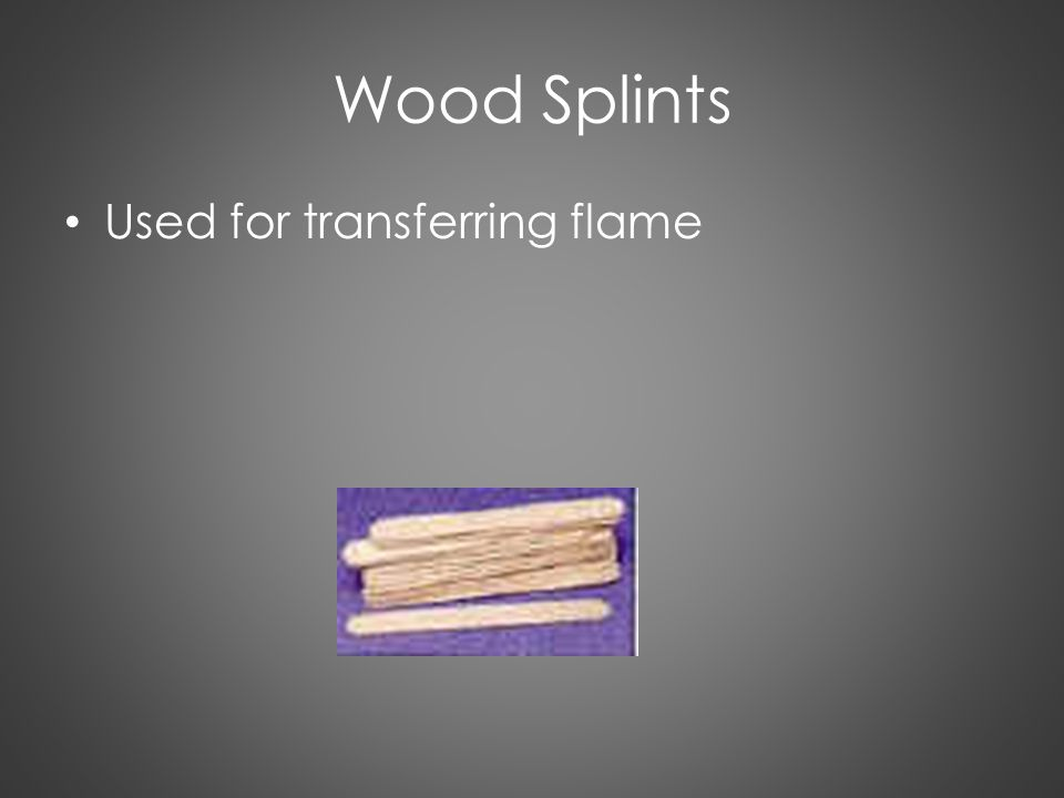 Wood Splints Used for transferring flame