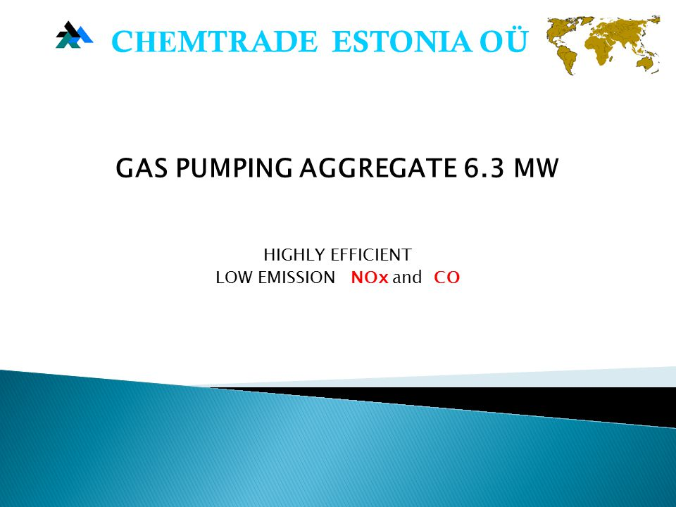 GAS PUMPING AGGREGATE 6.3 MW HIGHLY EFFICIENT LOW EMISSION NОx and CO C НЕ MTRADE ESTONIA OÜ