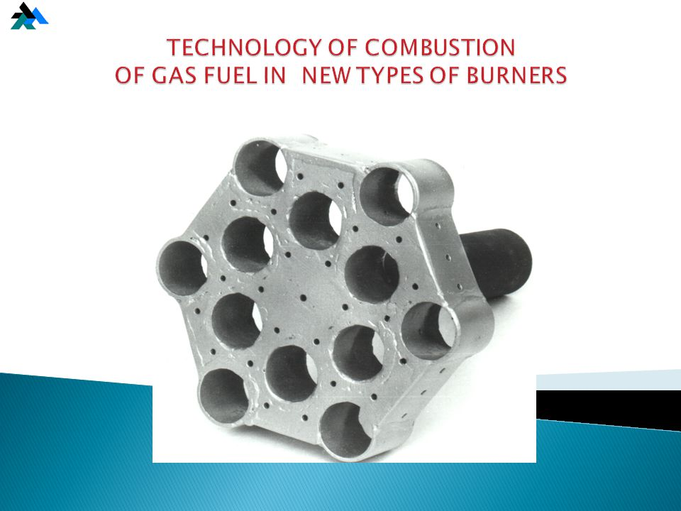 TECHNOLOGY OF COMBUSTION OF GAS FUEL IN NEW TYPES OF BURNERS