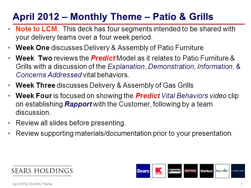 1April 2012 Monthly Theme April 2012 – Monthly Theme – Patio & Grills Note to LCM: This deck has four segments intended to be shared with your delivery teams over a four week period.