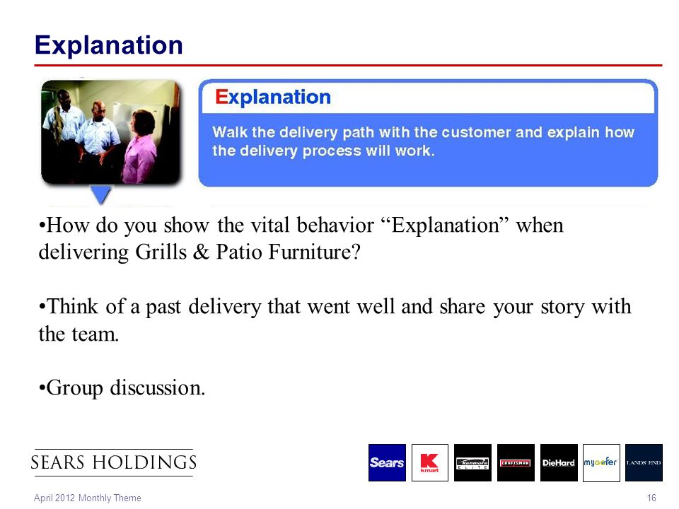 "16April 2012 Monthly Theme Explanation How do you show the vital behavior ""Explanation"" when delivering Grills & Patio Furniture? Think of a past deli"