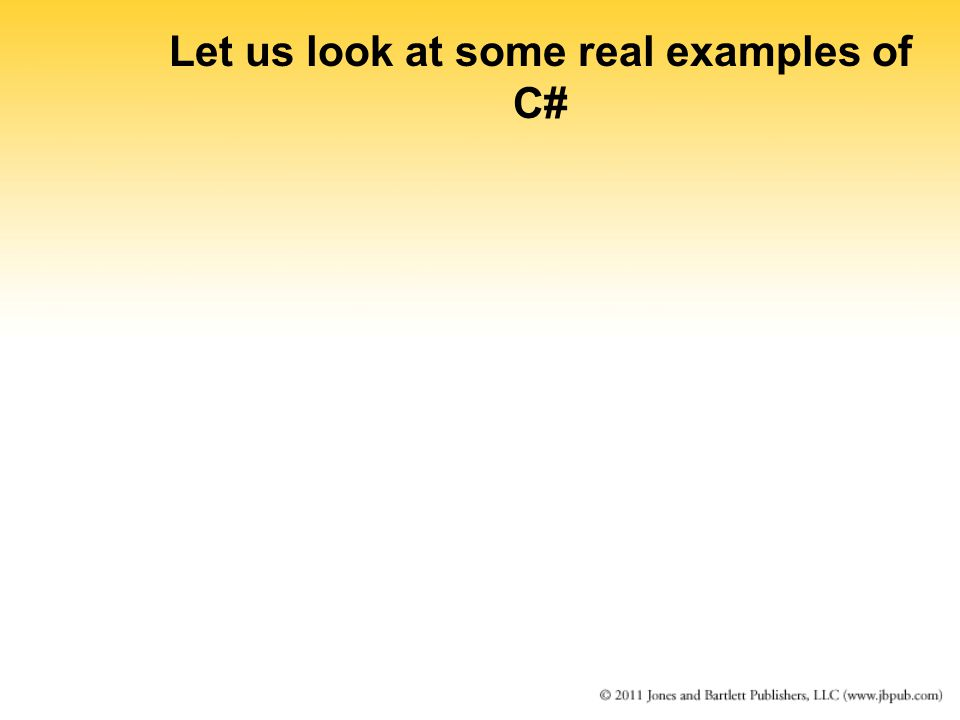 Let us look at some real examples of C#