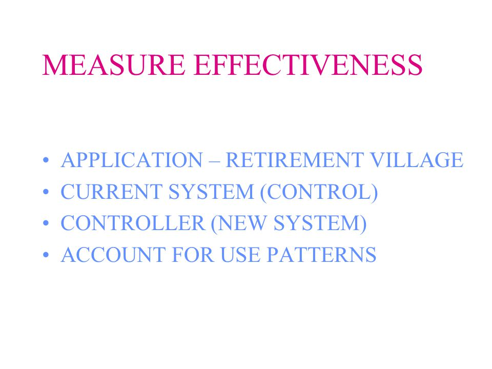MEASURE EFFECTIVENESS APPLICATION – RETIREMENT VILLAGE CURRENT SYSTEM (CONTROL) CONTROLLER (NEW SYSTEM) ACCOUNT FOR USE PATTERNS