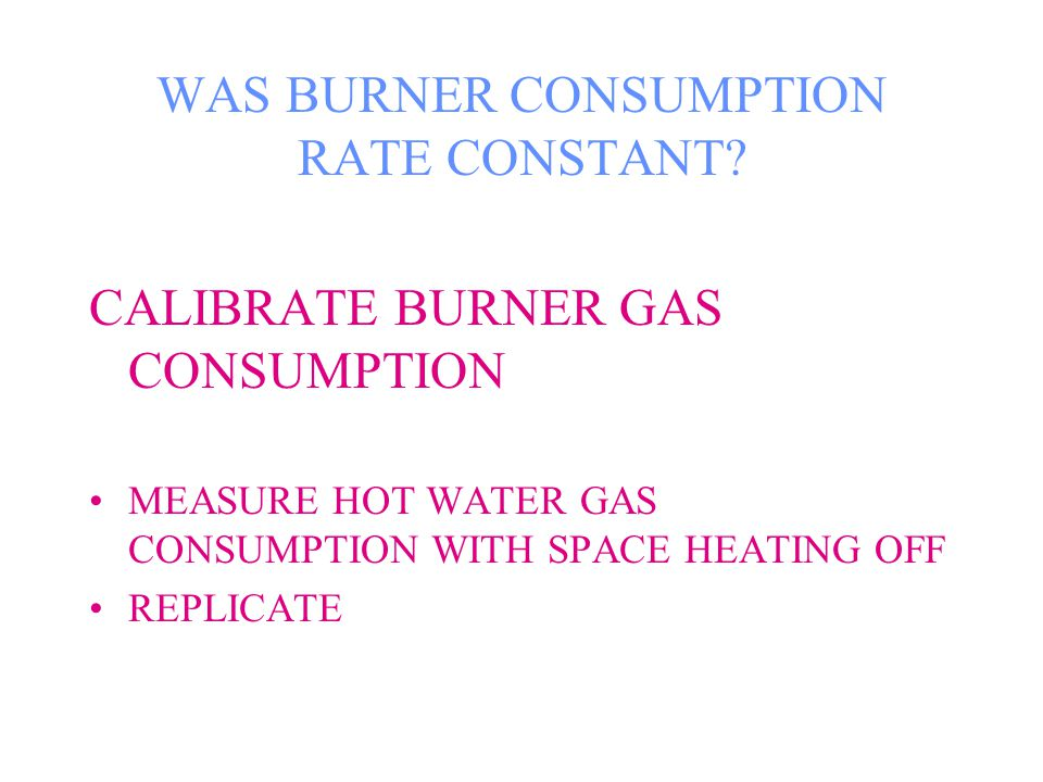 WAS BURNER CONSUMPTION RATE CONSTANT.