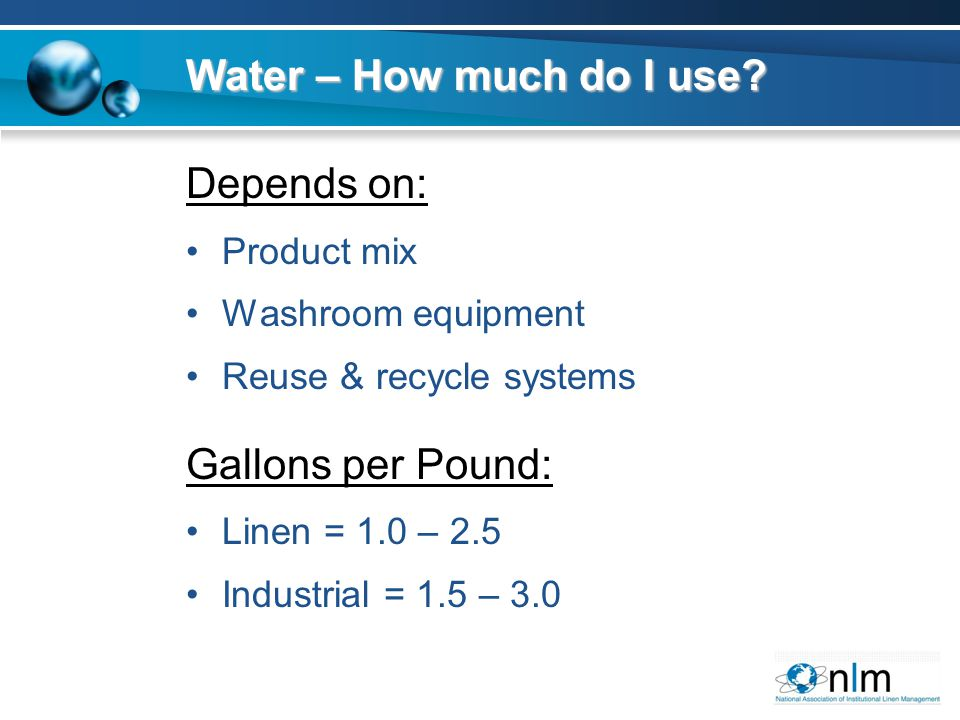 Water – How much do I use.