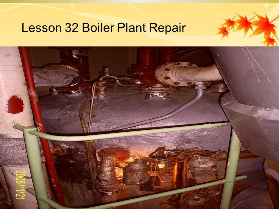 Lesson 32 Boiler Plant Repair