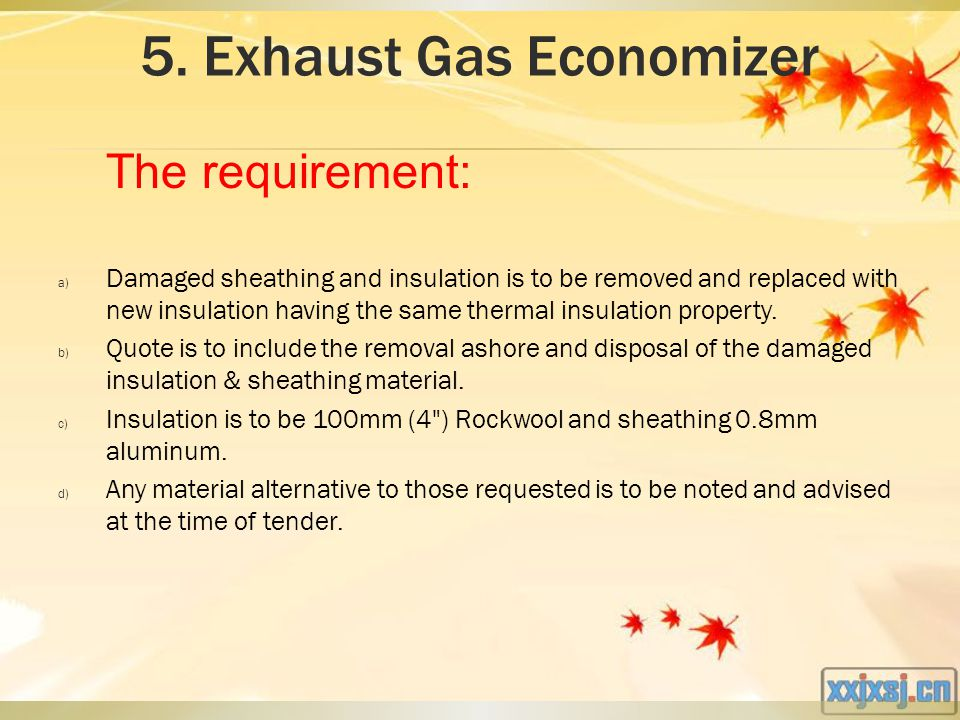 5. Exhaust Gas Economizer a) Damaged sheathing and insulation is to be removed and replaced with new insulation having the same thermal insulation pro