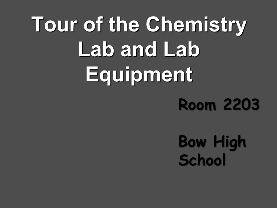 Tour of the Chemistry Lab and Lab Equipment Room 2203 Bow High School