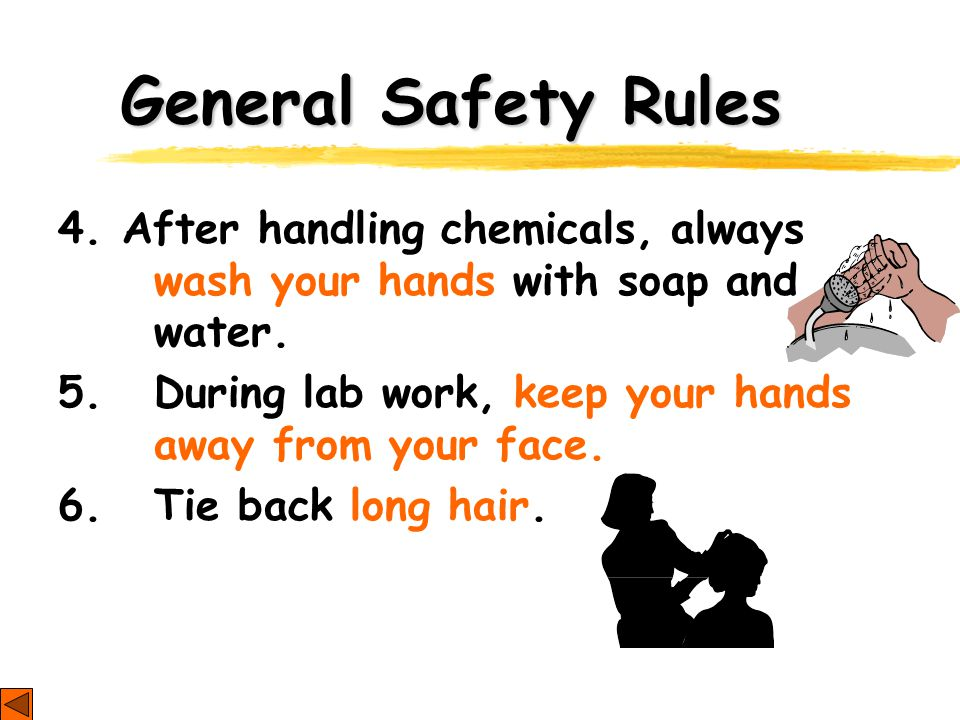 General Safety Rules 7.Roll up loose sleeves. 8.