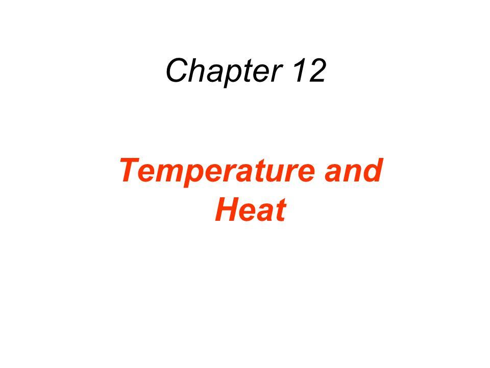 12.1 Common Temperature Scales Temperatures are reported in degrees Celsius or degrees Fahrenheit.