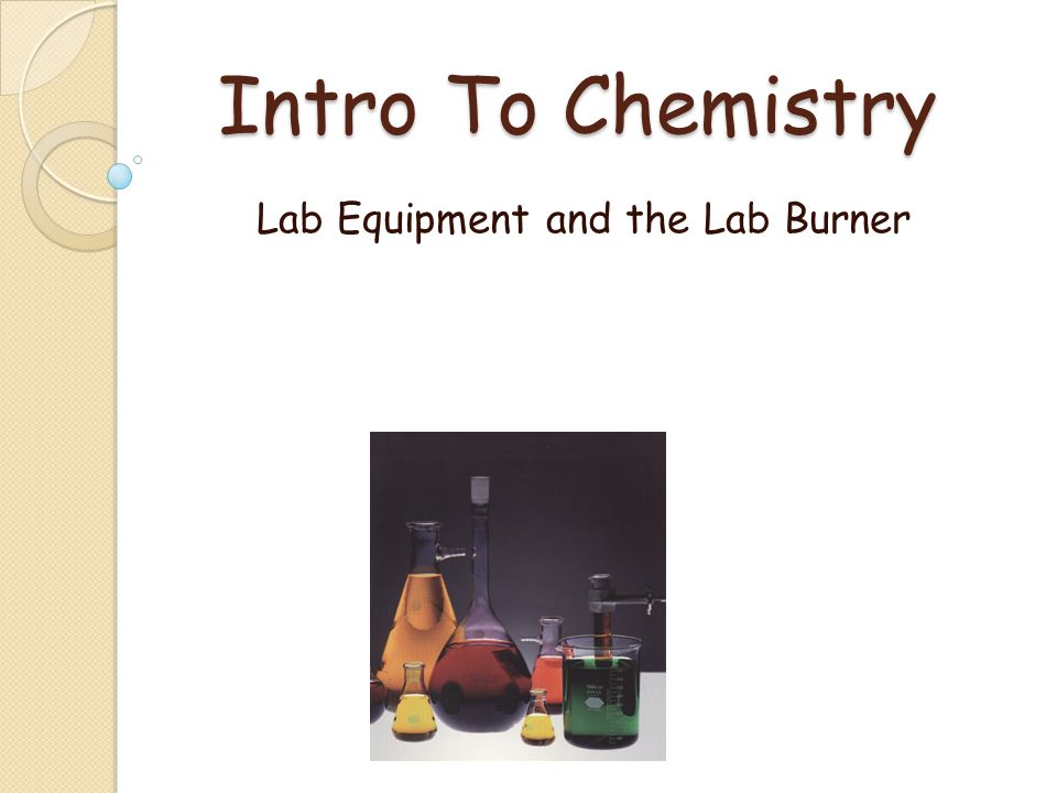 Intro To Chemistry Lab Equipment and the Lab Burner