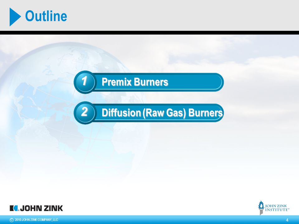 2010 JOHN ZINK COMPANY, LLCC 4 Premix Burners Diffusion (Raw Gas) Burners 1 2 Outline