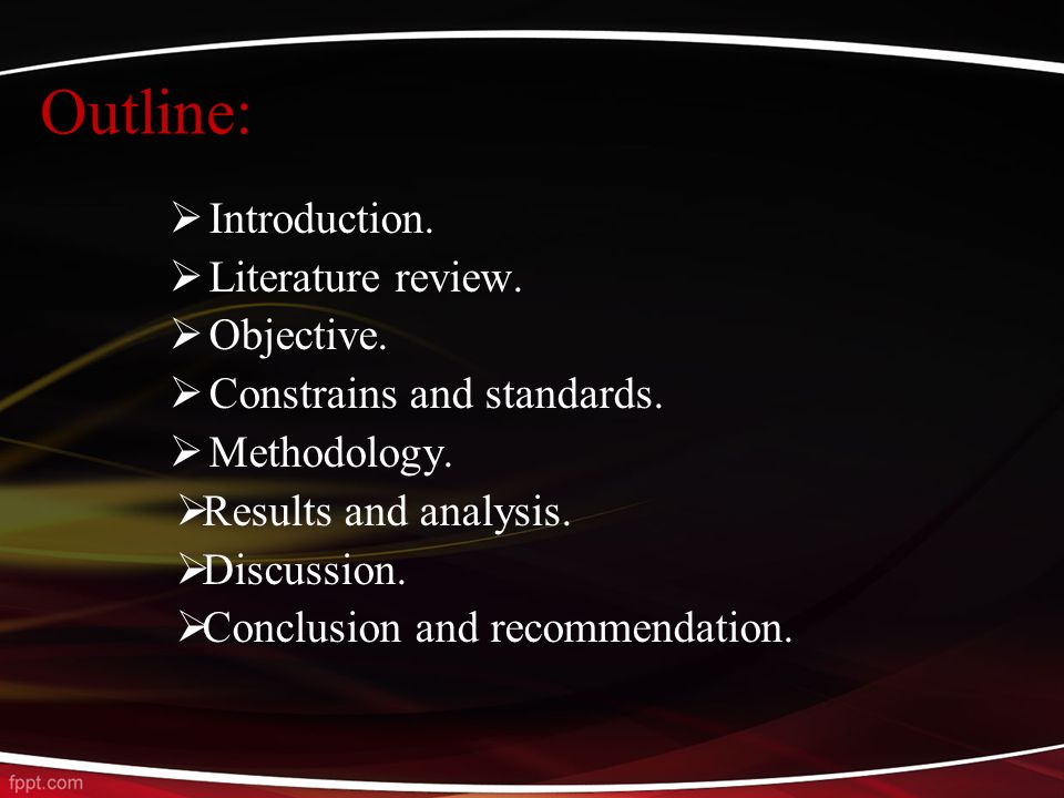 Outline:  Introduction.  Literature review.  Objective.