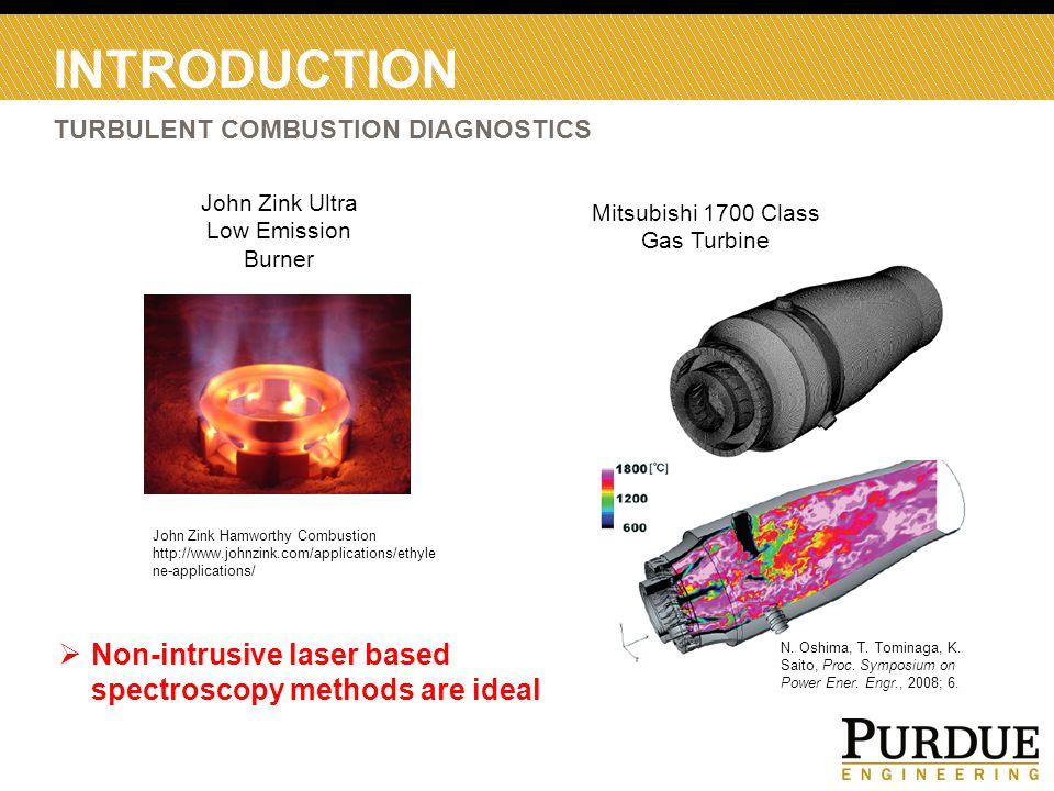 INTRODUCTION TURBULENT COMBUSTION DIAGNOSTICS  Non-intrusive laser based spectroscopy methods are ideal N. Oshima, T. Tominaga, K. Saito, Proc. Sympo