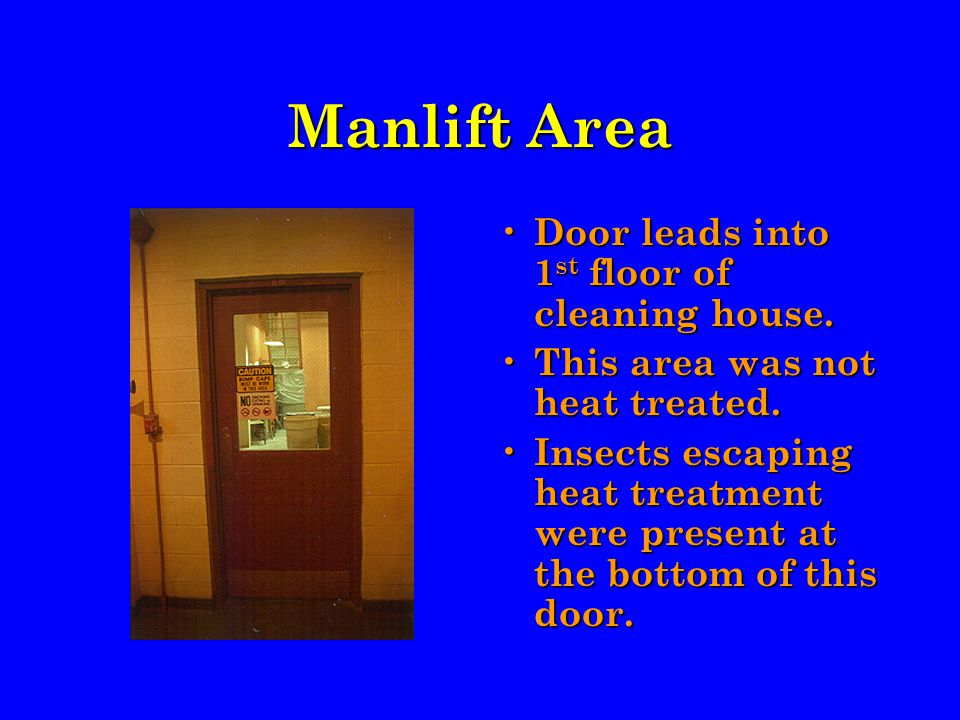Manlift Area Door leads into 1 st floor of cleaning house.