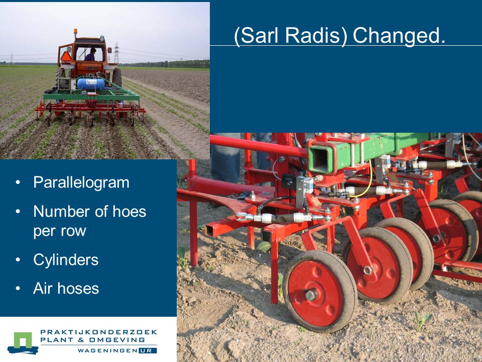 (Sarl Radis) Changed. Parallelogram Number of hoes per row Cylinders Air hoses