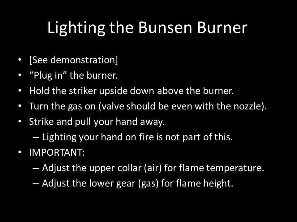 [See demonstration] Plug in the burner. Hold the striker upside down above the burner.