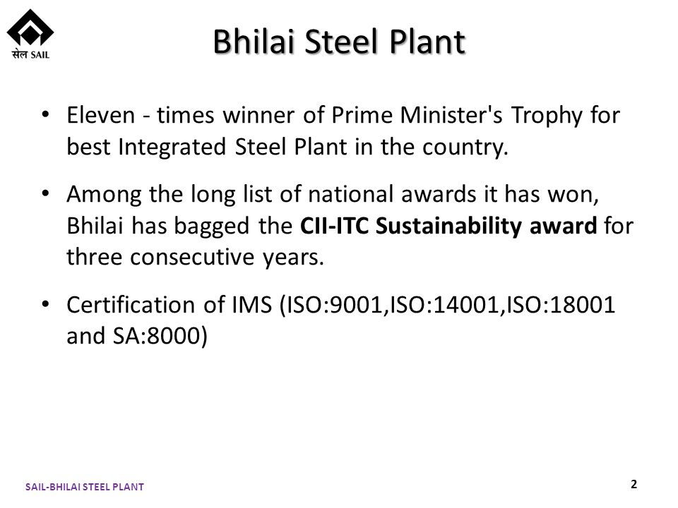 Bhilai Steel Plant Eleven - times winner of Prime Minister s Trophy for best Integrated Steel Plant in the country.
