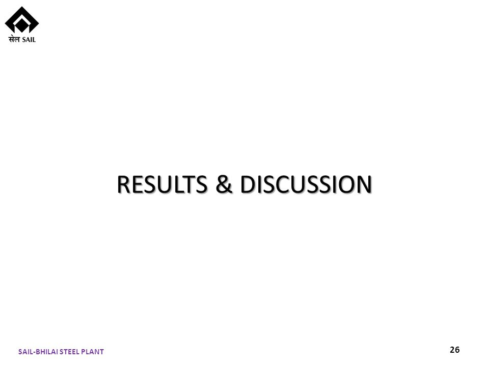 RESULTS & DISCUSSION SAIL-BHILAI STEEL PLANT 26