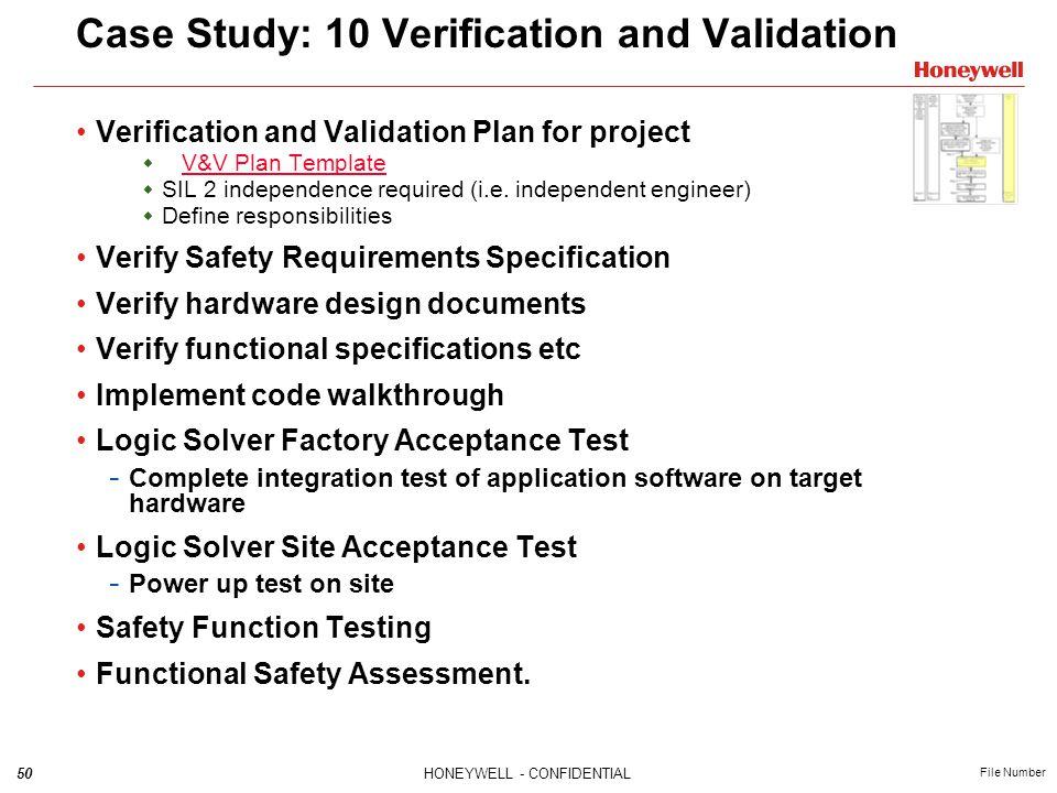 50HONEYWELL - CONFIDENTIAL File Number Case Study: 10 Verification and Validation Verification and Validation Plan for project  V&V Plan Template V&V