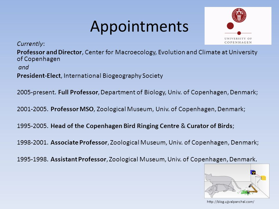 Appointments Currently: Professor and Director, Center for Macroecology, Evolution and Climate at University of Copenhagen and President-Elect, Intern