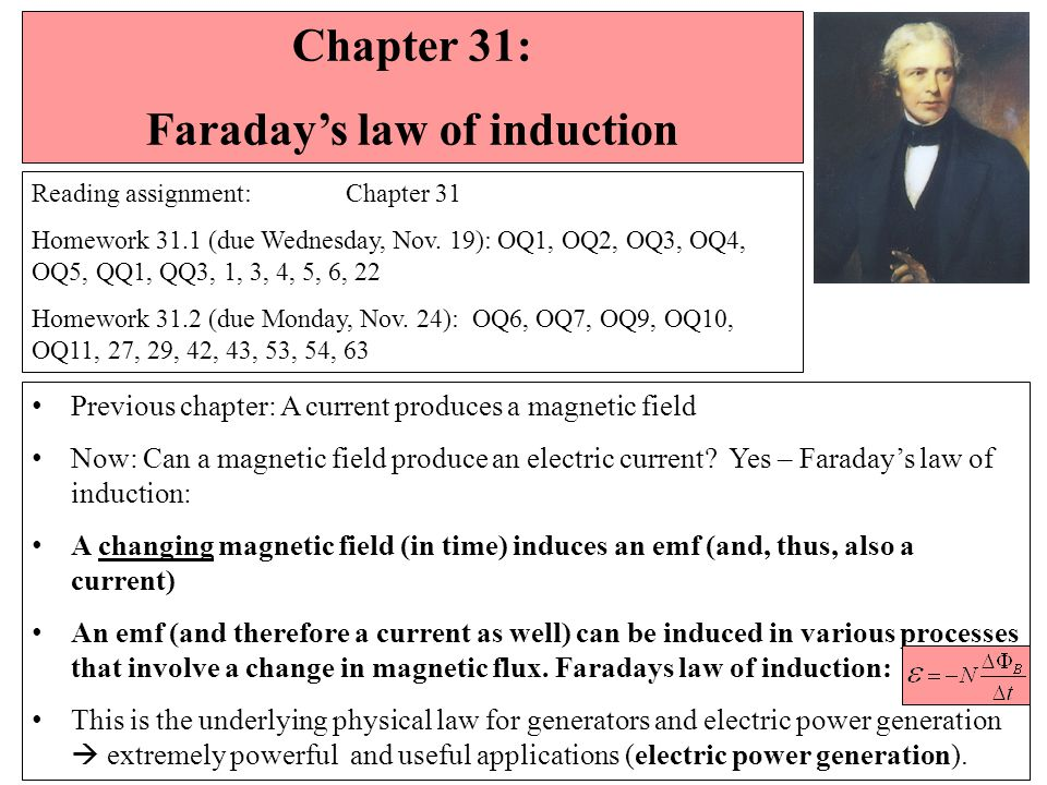 Faraday: A steady magnetic field produces no current Faraday: A changing magnetic field does produce a current.