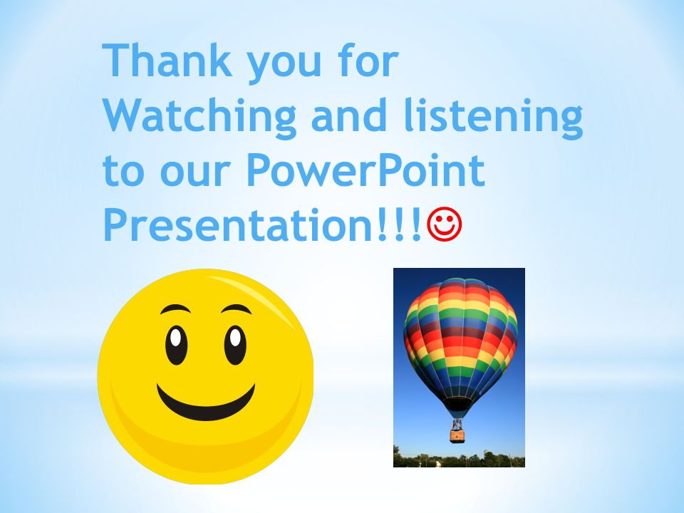 Thank you for Watching and listening to our PowerPoint Presentation!!!