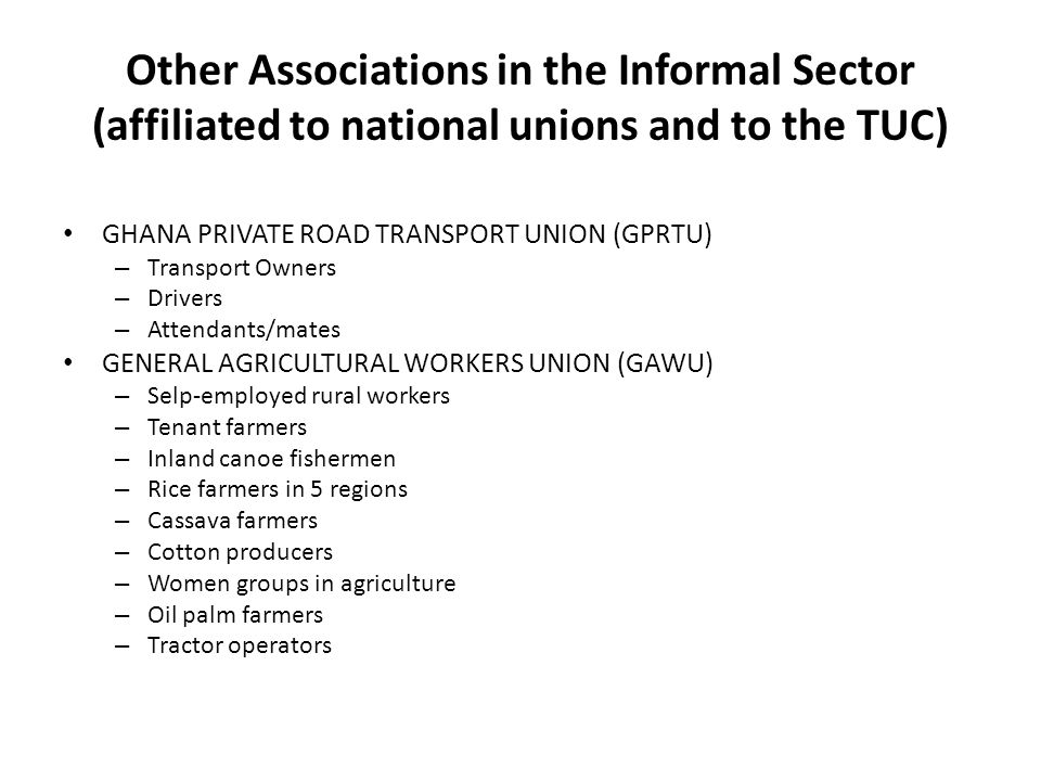 TIMBER AND WOODWORKERS UNION (TWU) – National Sawyers Association – Small Scale Carpenters Association – Woodworking Machine owners Association – Caab ad Rattan Workers Association – Chainsaw operators – Wood Carvers – Charcoal burners – Sawn Timber Traders