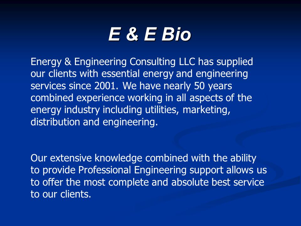Energy & Engineering Consulting LLC Jerry Hrusch Director Natural Gas Procurement 1985 – BSME Cleveland State University Design Engineer 20 years Natural gas procurement 4 years Engineering support Gary Sabella, PE Principal Owner 1982 – BSME University of Cincinnati Piedmont Natural Gas Utility 10 years industrial services Natural Gas Marketer 5 Years Principal owner of E & E Consulting LLC